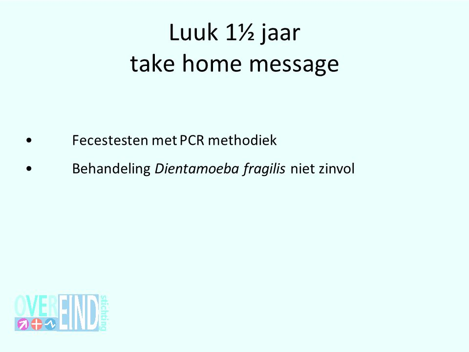 Luuk 1½ jaar take home message