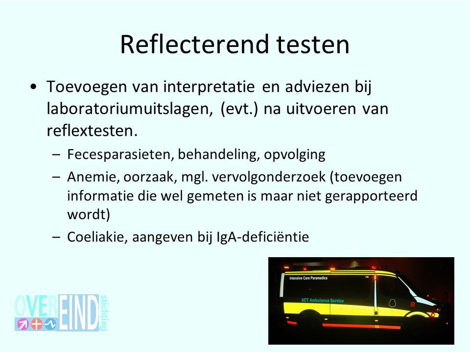 Reflecterend testen Toevoegen van interpretatie en adviezen bij laboratoriumuitslagen, (evt.) na uitvoeren van reflextesten.