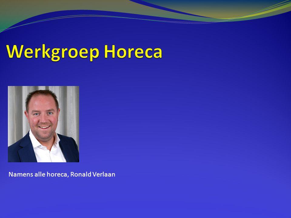 Werkgroep Horeca Namens alle horeca, Ronald Verlaan