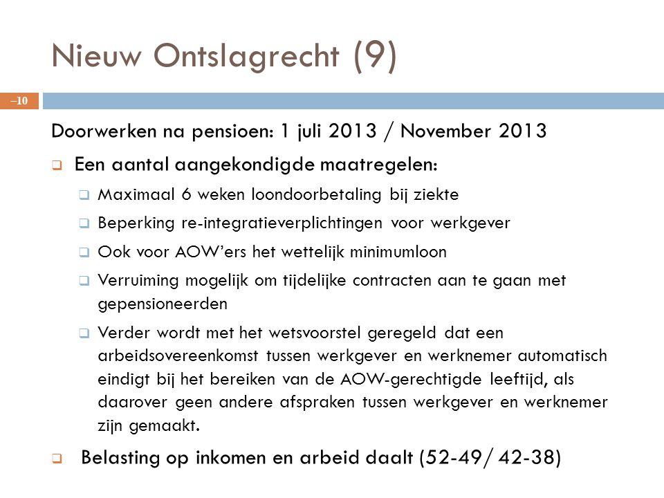 Nieuw Ontslagrecht (9) Doorwerken na pensioen: 1 juli 2013 / November 2013. Een aantal aangekondigde maatregelen: