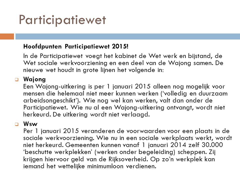 Participatiewet Hoofdpunten Participatiewet 2015!