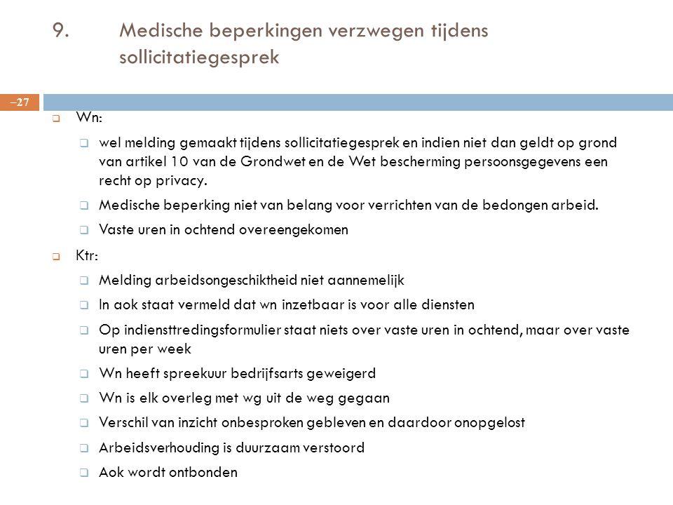 9. Medische beperkingen verzwegen tijdens sollicitatiegesprek