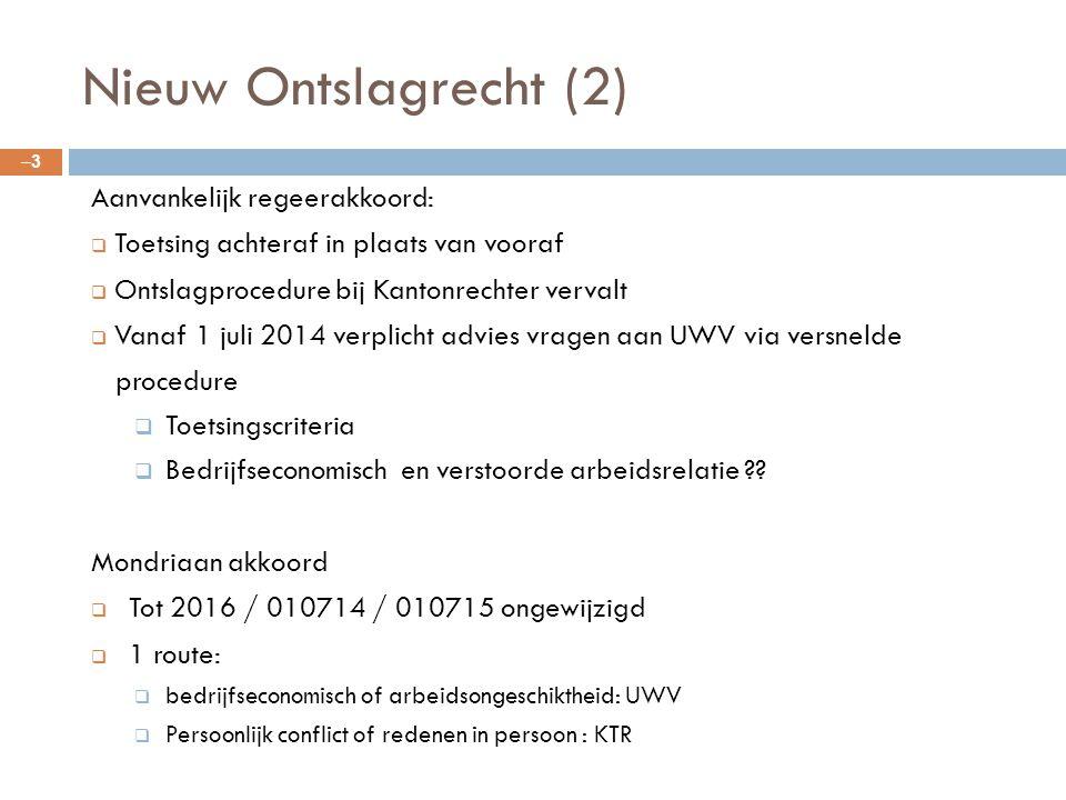 Nieuw Ontslagrecht (2) Aanvankelijk regeerakkoord: