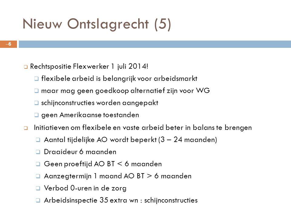 Nieuw Ontslagrecht (5) Rechtspositie Flexwerker 1 juli 2014!