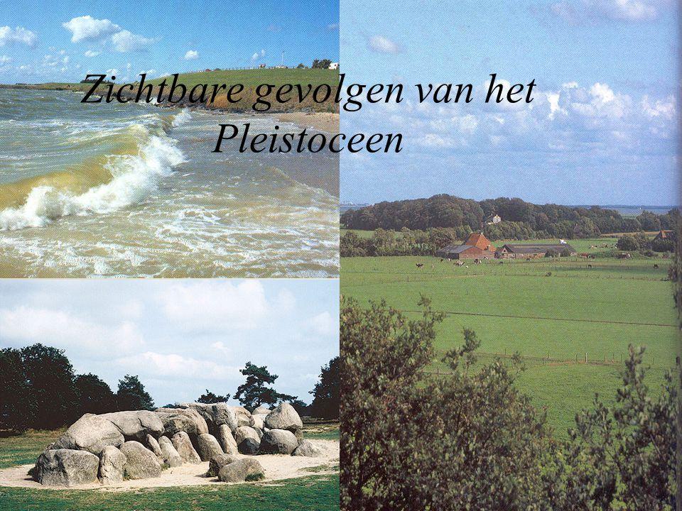 Zichtbare gevolgen van het Pleistoceen