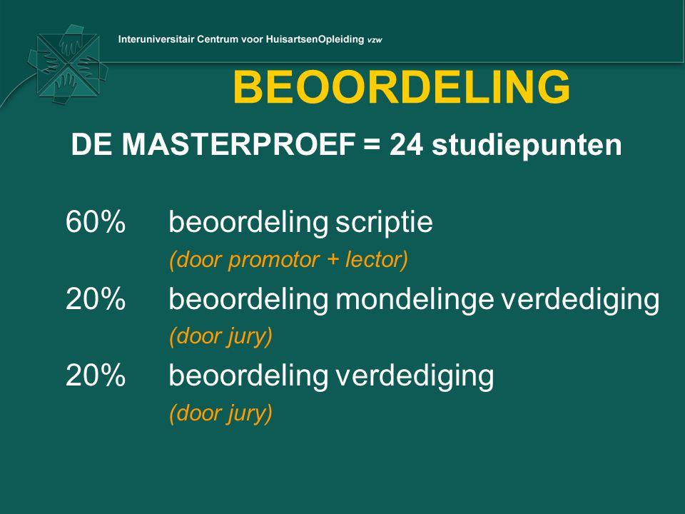 DE MASTERPROEF = 24 studiepunten