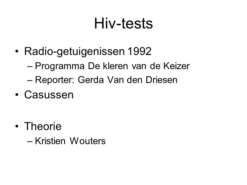 Hiv-tests Radio-getuigenissen 1992 Casussen Theorie