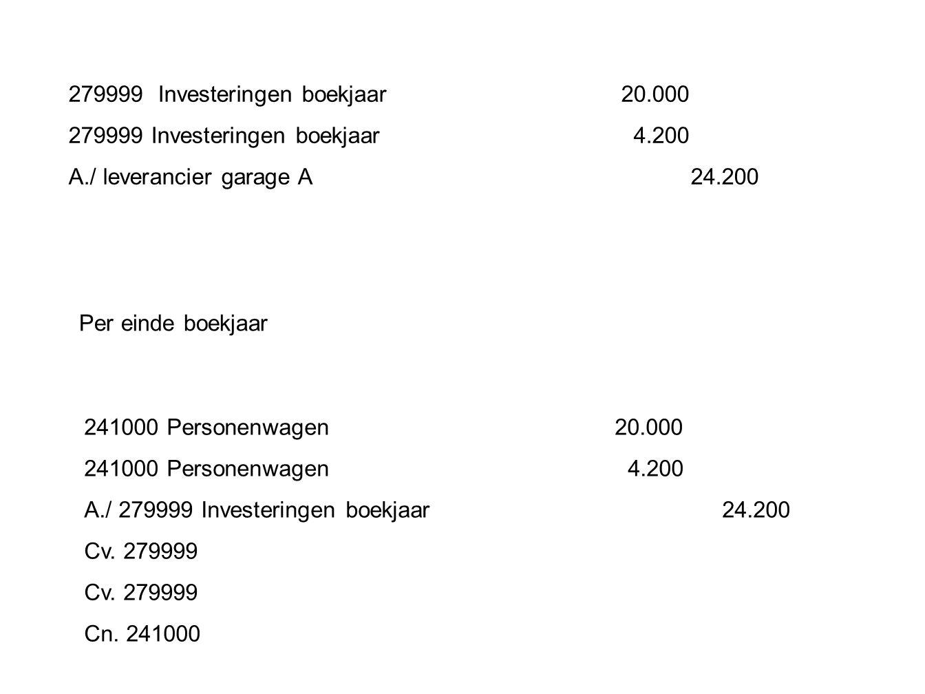 279999 Investeringen boekjaar 20.000