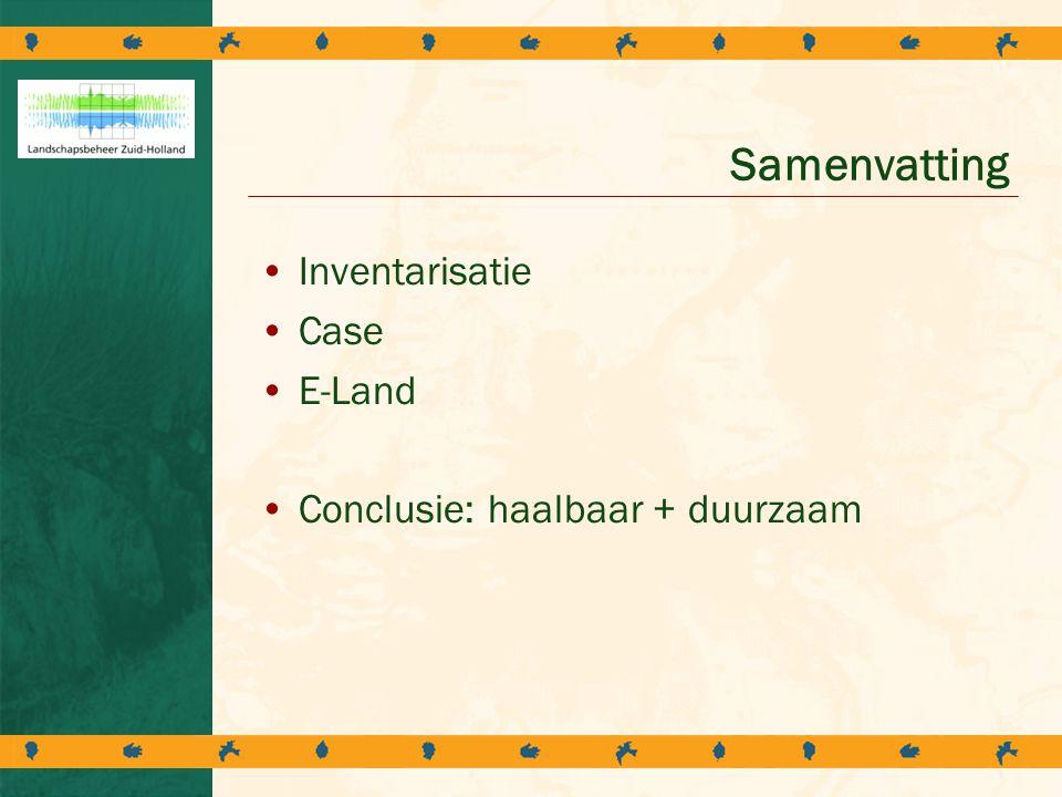 Samenvatting Inventarisatie Case E-Land Conclusie: haalbaar + duurzaam