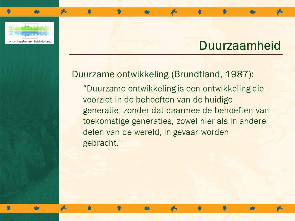 Duurzaamheid Duurzame ontwikkeling (Brundtland, 1987):