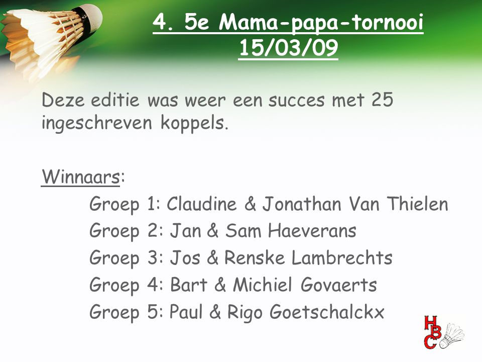 4. 5e Mama-papa-tornooi 15/03/09