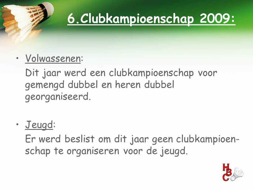 6.Clubkampioenschap 2009: Volwassenen:
