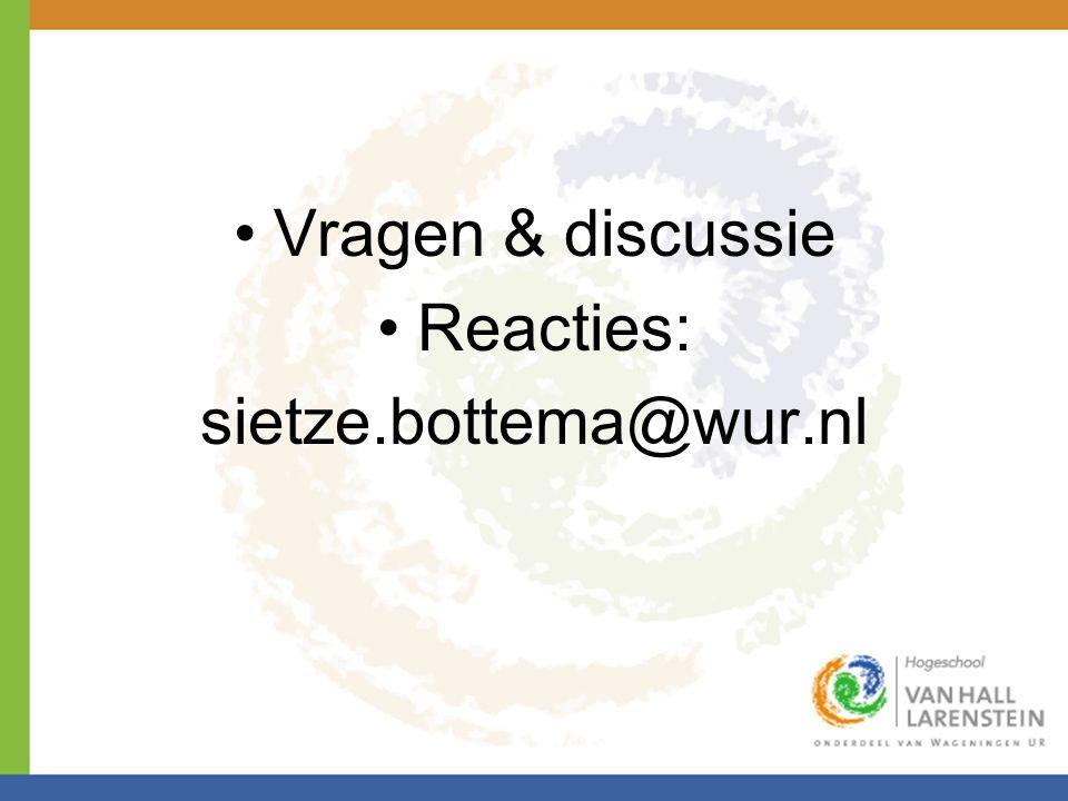 Vragen & discussie Reacties: sietze.bottema@wur.nl