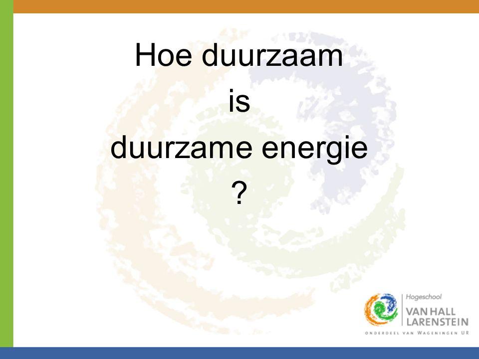 Hoe duurzaam is duurzame energie