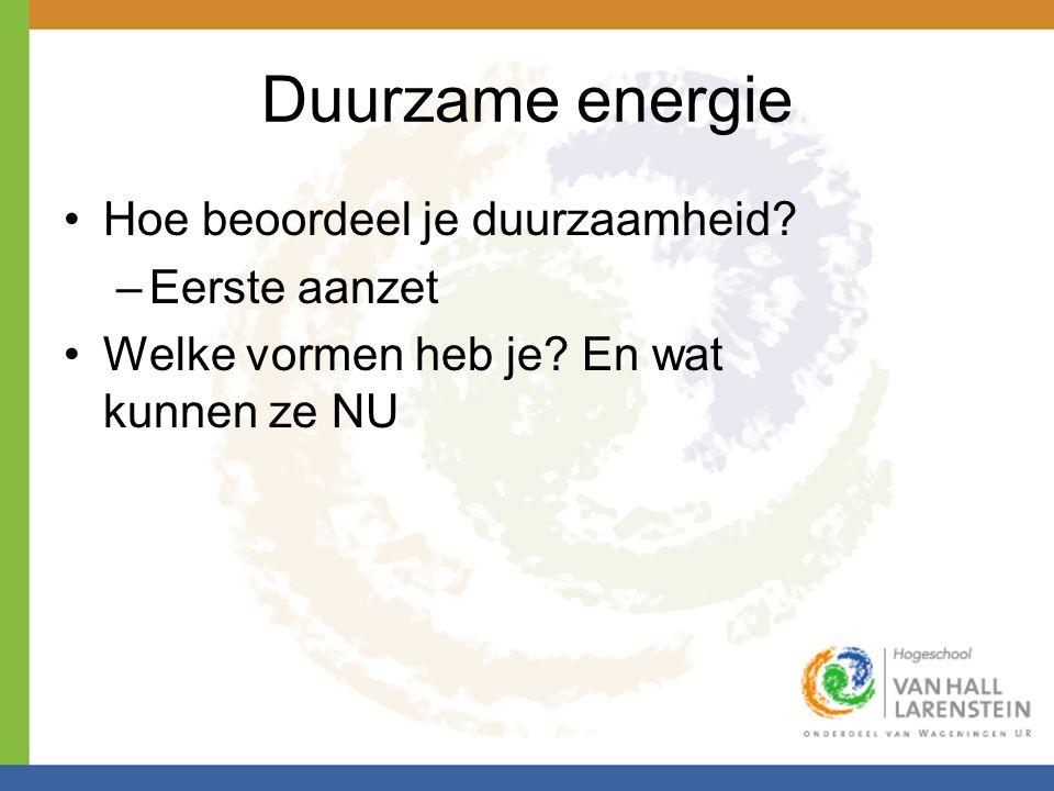 Duurzame energie Hoe beoordeel je duurzaamheid Eerste aanzet