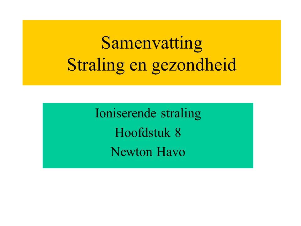 Samenvatting Straling en gezondheid