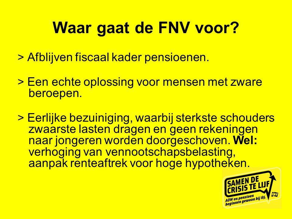 Waar gaat de FNV voor > Afblijven fiscaal kader pensioenen.
