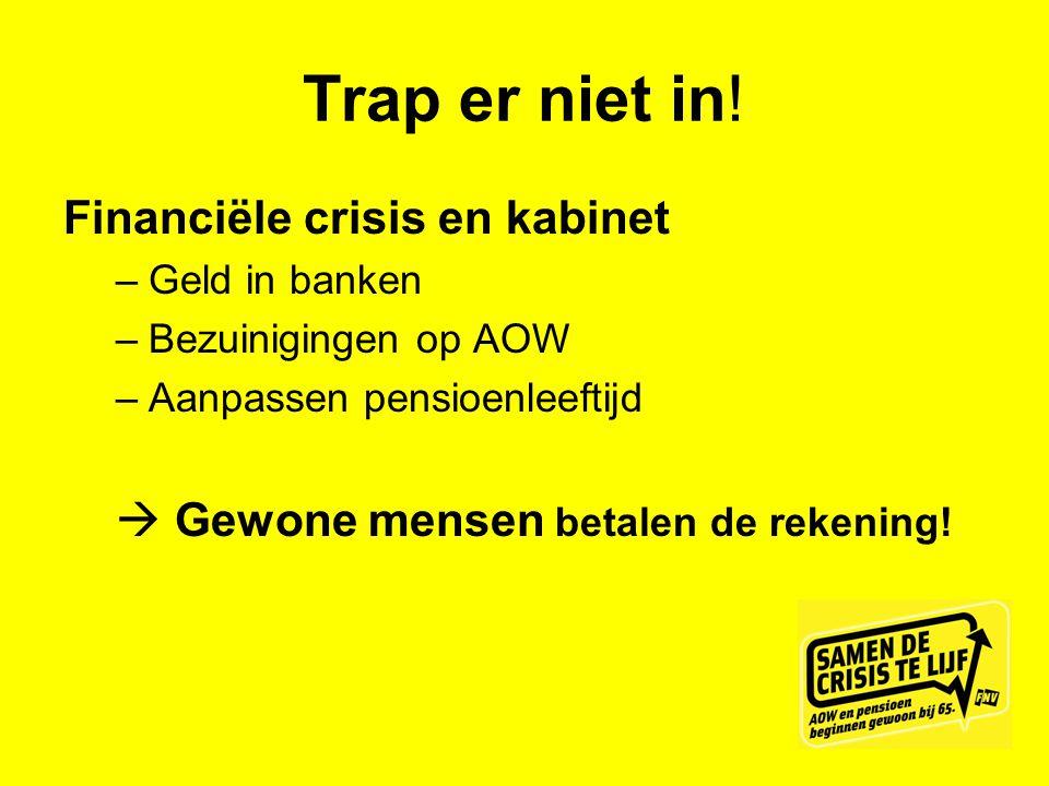 Trap er niet in! Financiële crisis en kabinet