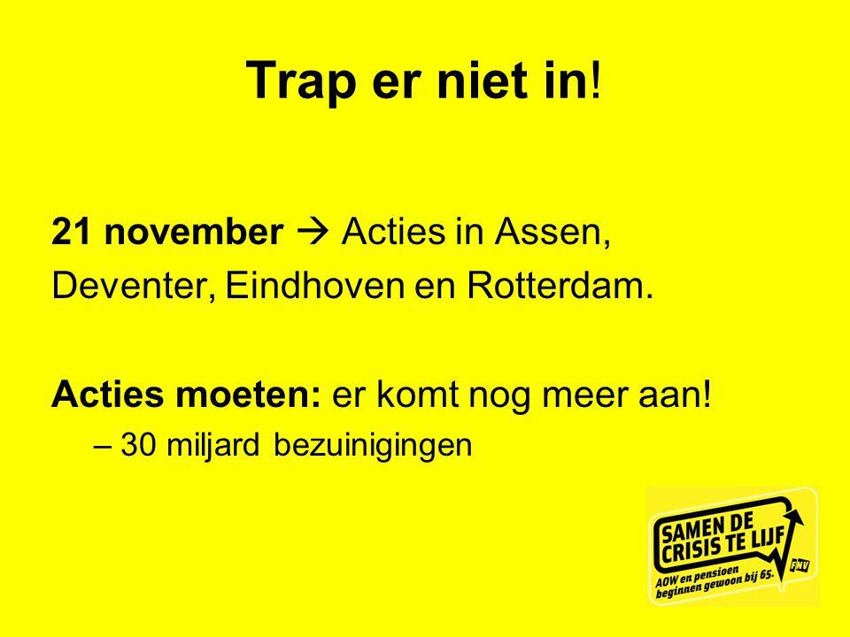 Trap er niet in! 21 november  Acties in Assen,