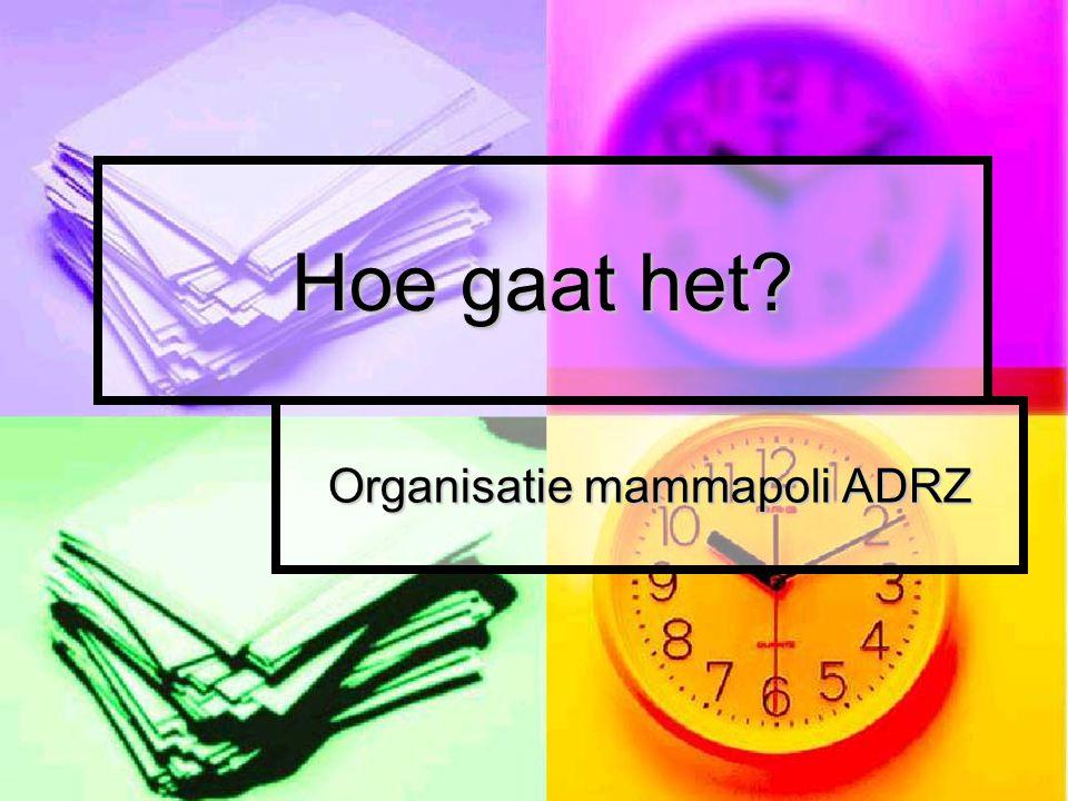 Organisatie mammapoli ADRZ