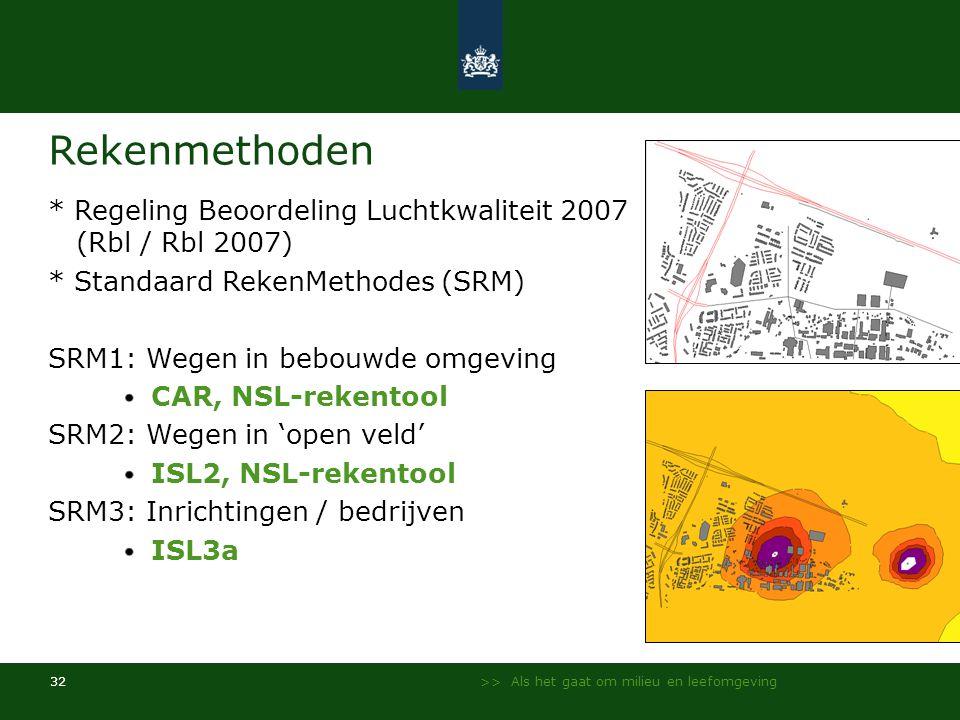 Rekenmethoden * Regeling Beoordeling Luchtkwaliteit 2007 (Rbl / Rbl 2007) * Standaard RekenMethodes (SRM)