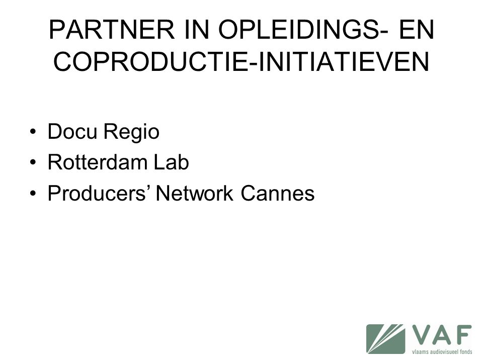 PARTNER IN OPLEIDINGS- EN COPRODUCTIE-INITIATIEVEN