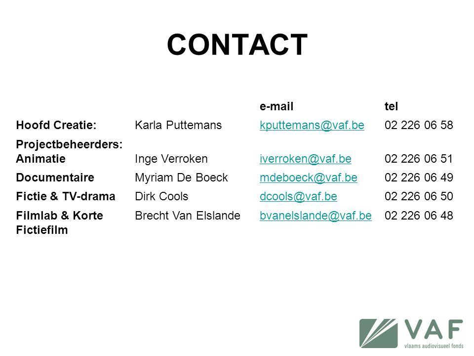 CONTACT e-mail tel Hoofd Creatie: Karla Puttemans kputtemans@vaf.be