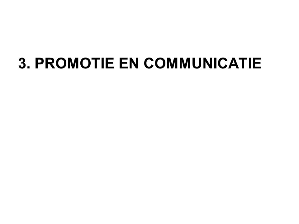 3. PROMOTIE EN COMMUNICATIE