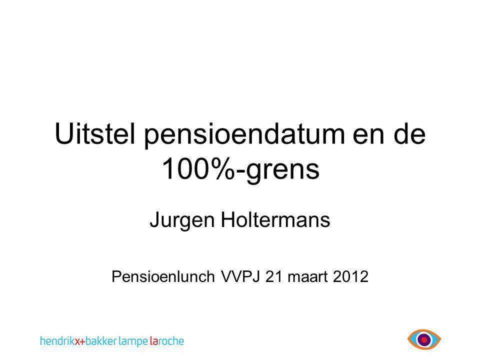 Uitstel pensioendatum en de 100%-grens