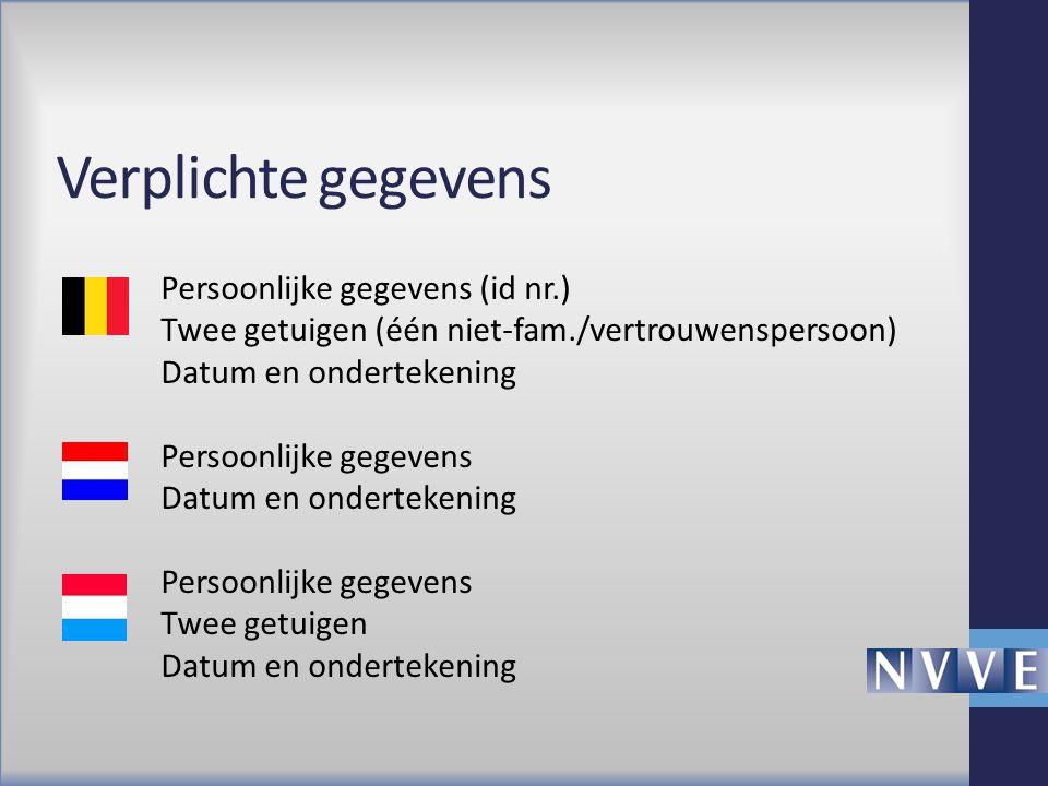 Verplichte gegevens Persoonlijke gegevens (id nr.) Twee getuigen (één niet-fam./vertrouwenspersoon)