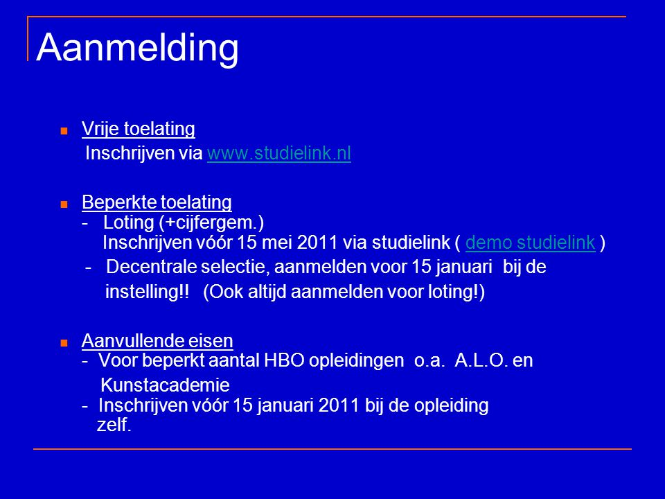 Aanmelding Vrije toelating Inschrijven via www.studielink.nl