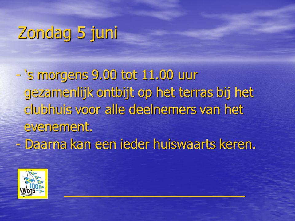 Zondag 5 juni - 's morgens 9.00 tot 11.00 uur