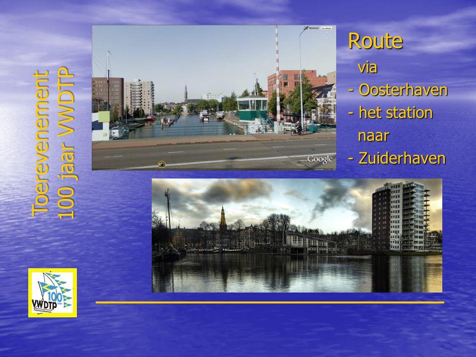Route Toerevenement 100 jaar VWDTP via - Oosterhaven - het station