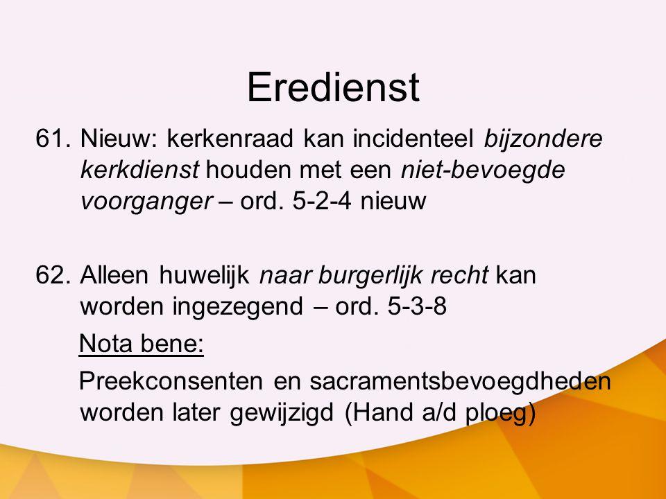 Eredienst Nieuw: kerkenraad kan incidenteel bijzondere kerkdienst houden met een niet-bevoegde voorganger – ord. 5-2-4 nieuw.