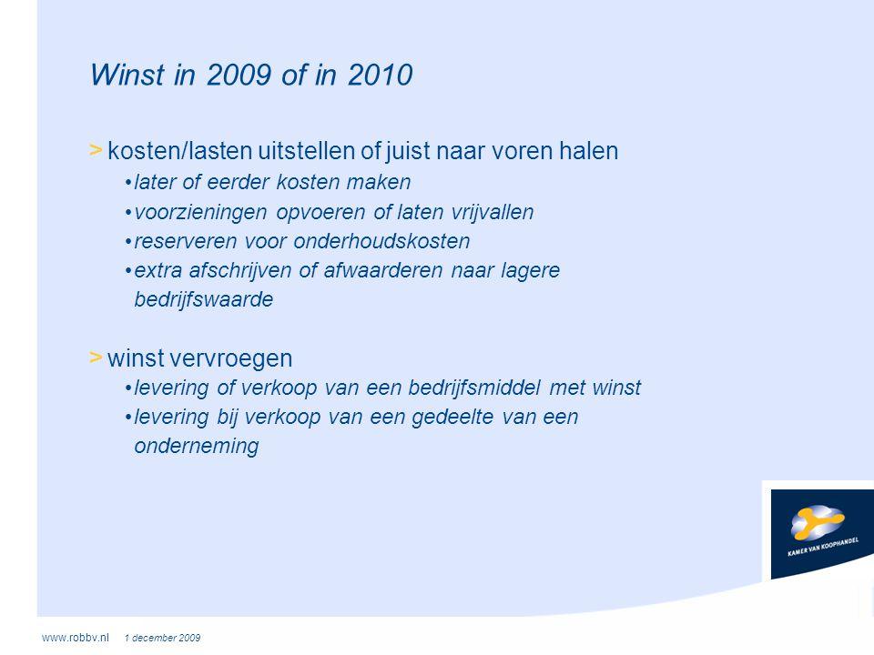 Winst in 2009 of in 2010 kosten/lasten uitstellen of juist naar voren halen. later of eerder kosten maken.