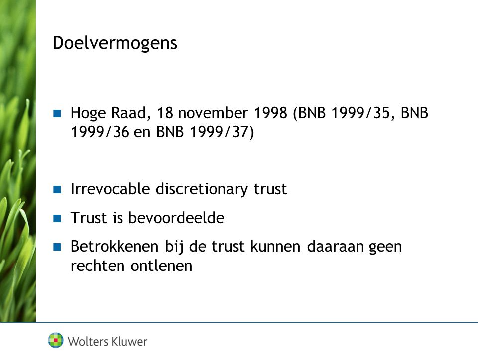 Doelvermogens Hoge Raad, 18 november 1998 (BNB 1999/35, BNB 1999/36 en BNB 1999/37) Irrevocable discretionary trust.