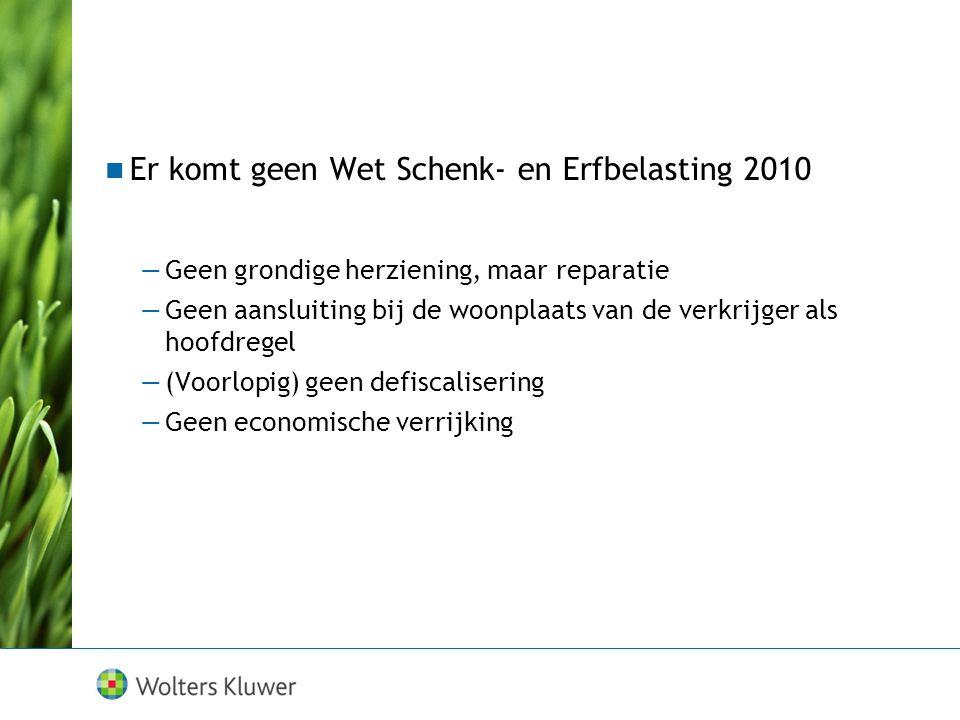 Er komt geen Wet Schenk- en Erfbelasting 2010