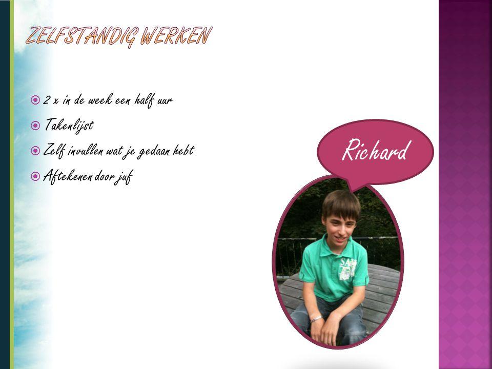 Richard Zelfstandig werken 2 x in de week een half uur Takenlijst