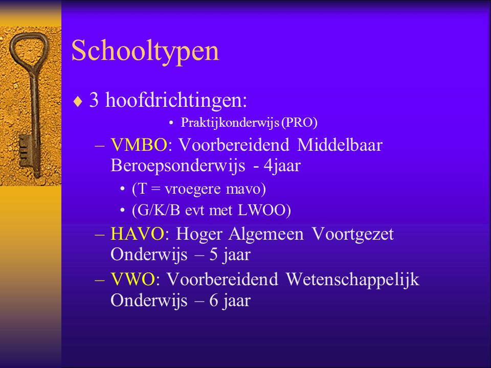 Schooltypen 3 hoofdrichtingen: