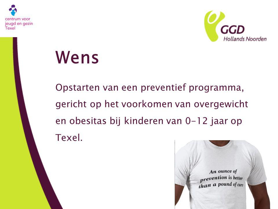 Wens Opstarten van een preventief programma, gericht op het voorkomen van overgewicht en obesitas bij kinderen van 0-12 jaar op Texel.