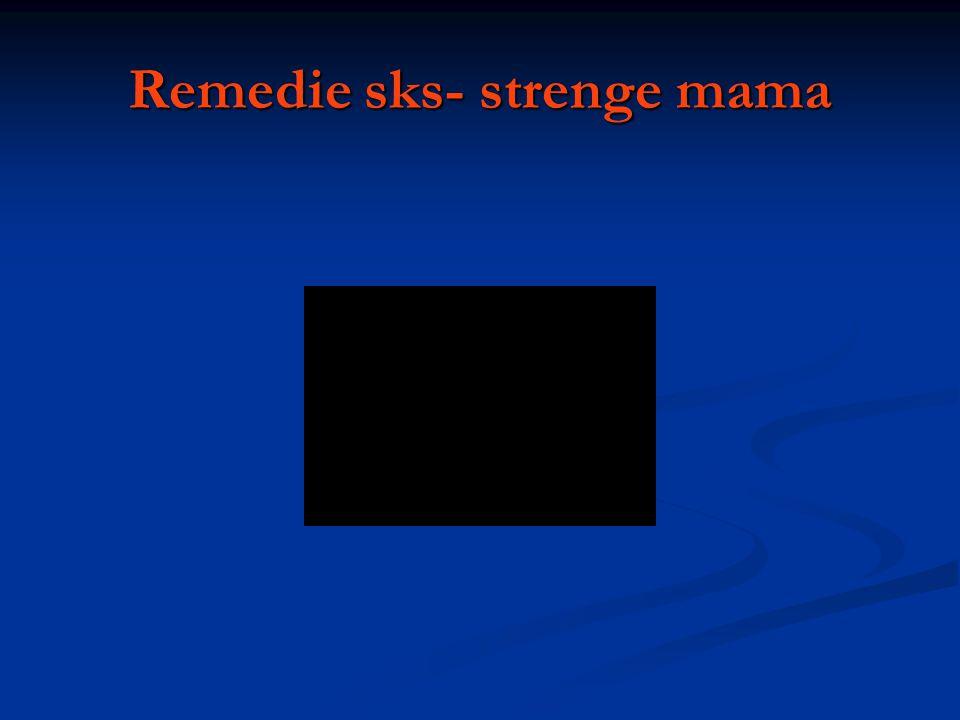 Remedie sks- strenge mama