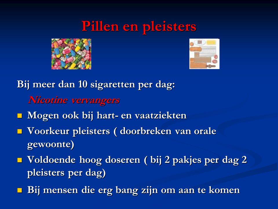 Pillen en pleisters Bij meer dan 10 sigaretten per dag: