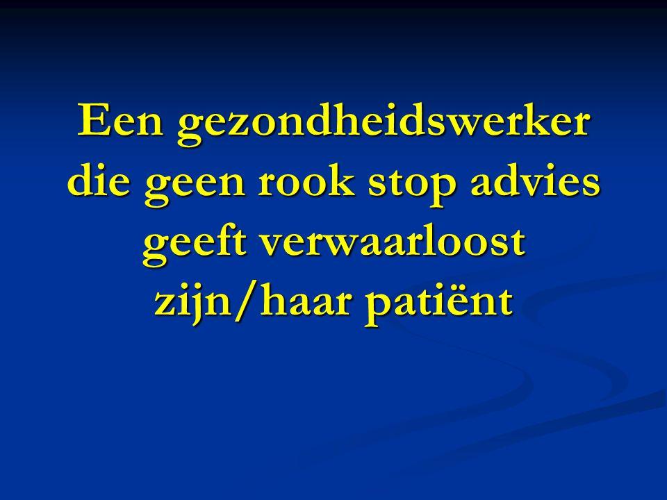 Een gezondheidswerker die geen rook stop advies geeft verwaarloost zijn/haar patiënt