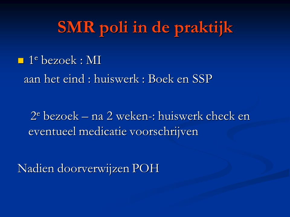 SMR poli in de praktijk 1e bezoek : MI