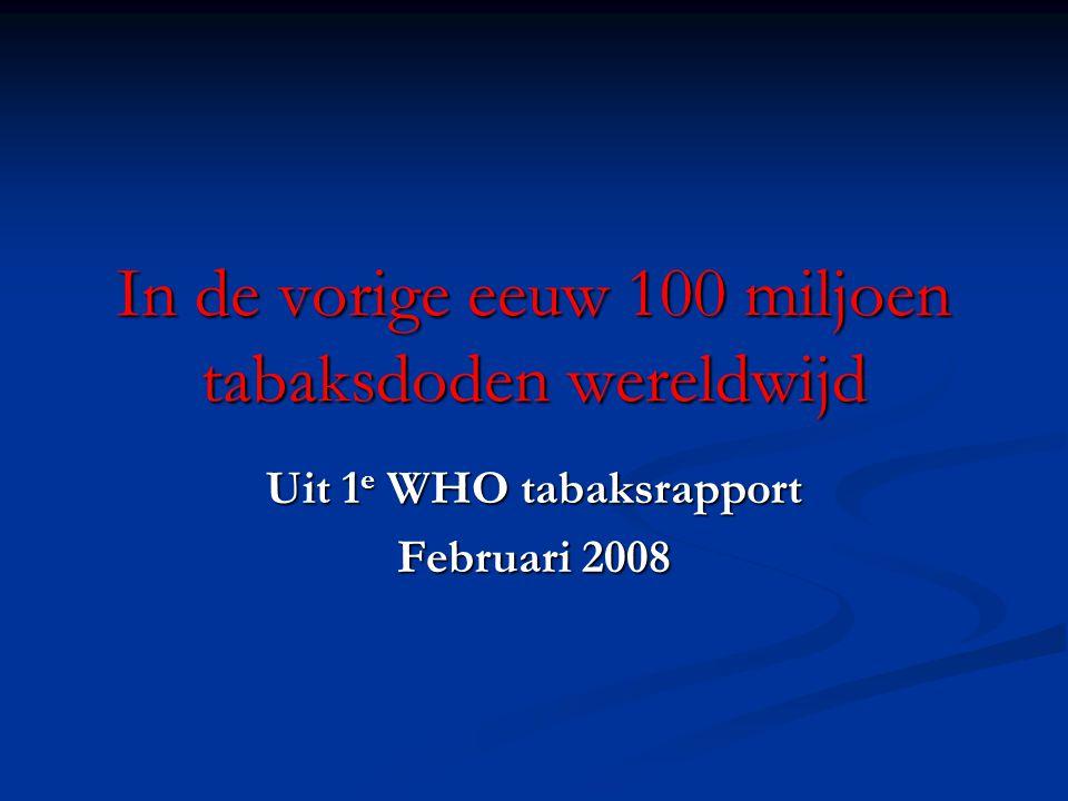 In de vorige eeuw 100 miljoen tabaksdoden wereldwijd