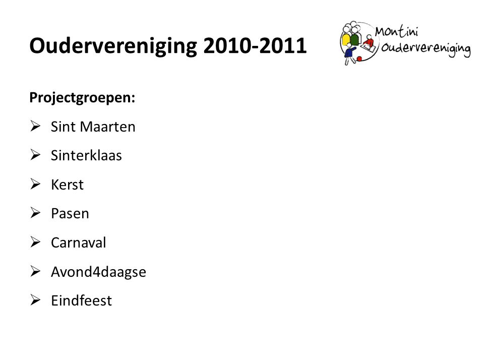Oudervereniging 2010-2011 Projectgroepen: Sint Maarten Sinterklaas