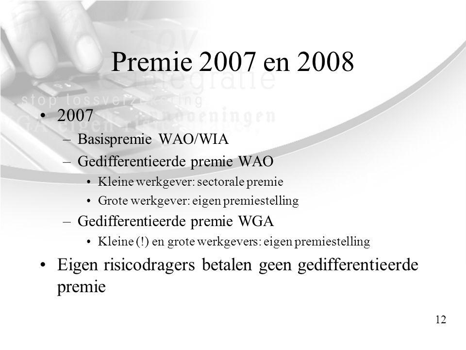 Premie 2007 en 2008 2007. Basispremie WAO/WIA. Gedifferentieerde premie WAO. Kleine werkgever: sectorale premie.