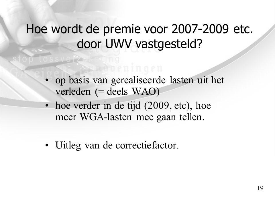 Hoe wordt de premie voor 2007-2009 etc. door UWV vastgesteld