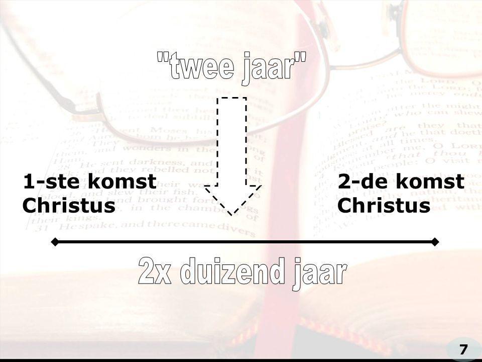 twee jaar 1-ste komst Christus 2-de komst Christus 2x duizend jaar 7