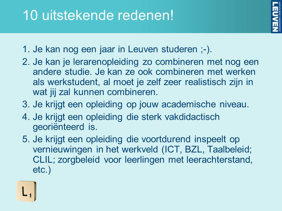 10 uitstekende redenen! Je kan nog een jaar in Leuven studeren ;-).